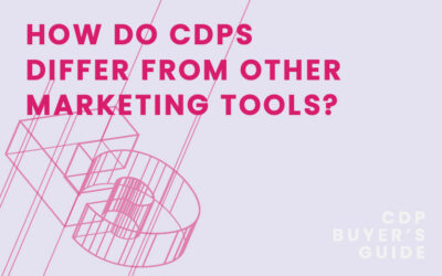CDP Buyer's Guide Chapter 5 – How do CDPs differ from other marketing tools?