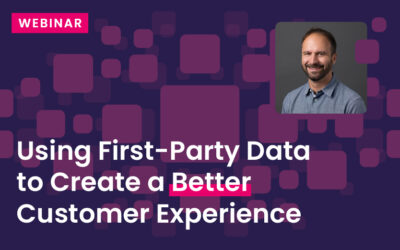 Using First-Party Data to Create a Better Customer Experience