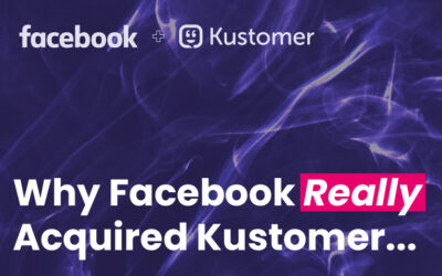 Why Facebook Really Acquired Kustomer & What the Future Holds