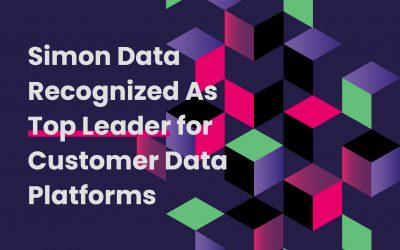 Simon Data Recognized As Leader in Customer Data Platform Technology